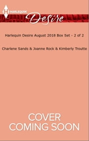 Harlequin Desire August 2018 Box Set - 2 of 2 - Heart of a Texan\Wild Wyoming Nights\Forbidden Lovers ebook by Charlene Sands, Joanne Rock, Kimberley Troutte