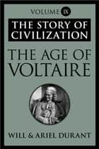 The Age of Voltaire ebook by Will Durant,Ariel Durant