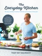Everyday Kitchen: 52 easy, healthy and hearty meals ebook by