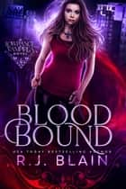 Blood Bound: A Lowrance Vampires Novel - Lowrance Vampires ebook by R.J. Blain