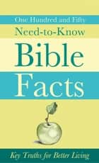 150 Need-to-Know Bible Facts ebook by Ed Strauss