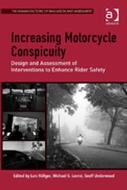 Increasing Motorcycle Conspicuity - Design and Assessment of Interventions to Enhance Rider Safety ebook by Dr Michael G Lenné,Mr Lars Röβger,Professor Geoff Underwood,Dr Michael G Lenné,Dr Mark S Young