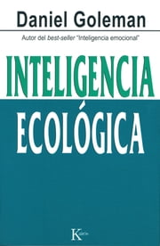 Inteligencia ecologica ebook by Daniel Goleman