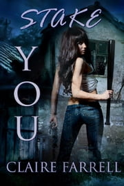 Stake You ebook by Claire Farrell