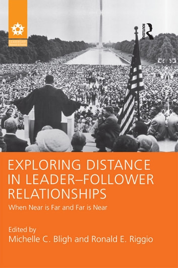 Exploring Distance in Leader-Follower Relationships - When Near is Far and Far is Near ebook by