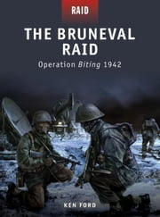 The Bruneval Raid - Operation Biting 1942 ebook by Ken Ford,Howard Gerrard