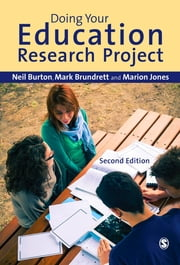 Doing Your Education Research Project ebook by Neil Burton,Professor Mark Brundrett,Marion Jones