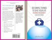 50 Simple Things to Save Your Life During Residency: (and Beyond) ebook by Ben Brown