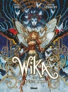 Wika - Tome 02 - Wika et les Fées noires ebook by Thomas Day, Olivier Ledroit