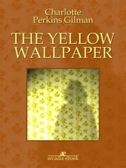 The yellow wallpaper ebook by Charlotte Perkins Gilman