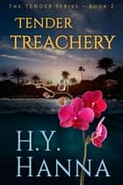 TENDER TREACHERY ebook by H.Y. Hanna