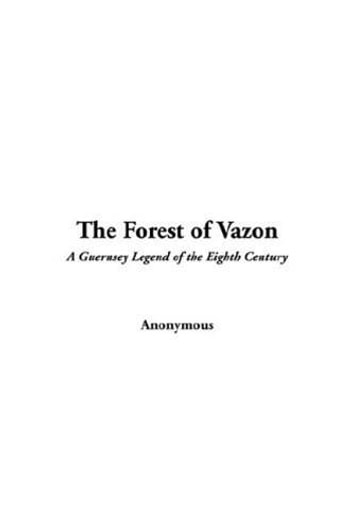 The Forest Of Vazon ebook by Anonymous