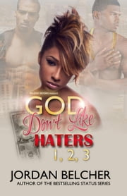 God Don't Like Haters 1, 2, & 3 ebook by Felony Books
