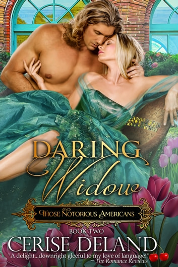 Daring Widow - Those Notorious Americans, Book 2 ebook by Cerise DeLand