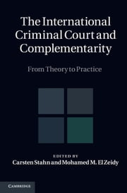 The International Criminal Court and Complementarity - From Theory to Practice ebook by Carsten Stahn,Mohamed M. El Zeidy