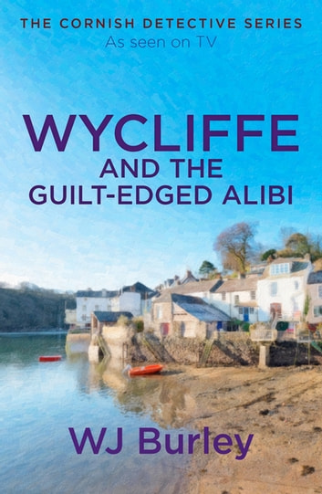 Wycliffe and the Guilt-Edged Alibi ebook by W.J. Burley