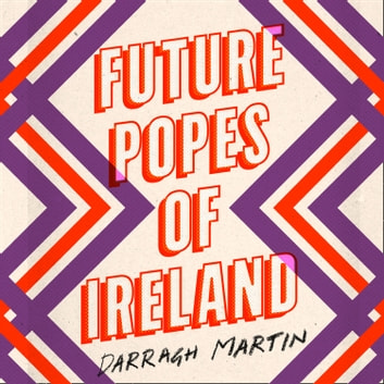 Future Popes of Ireland audiobook by Darragh Martin