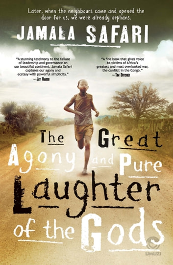 The Great Agony & Pure Laughter of the Gods ebook by Jamala Safari