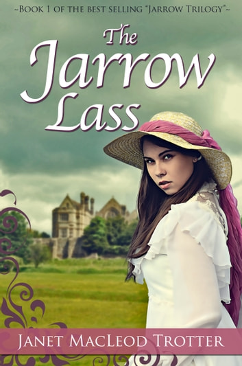 THE JARROW LASS - A Powerful Novel of Passion and Heartache: the compelling first novel in the Jarrow Trilogy ebook by Janet MacLeod Trotter