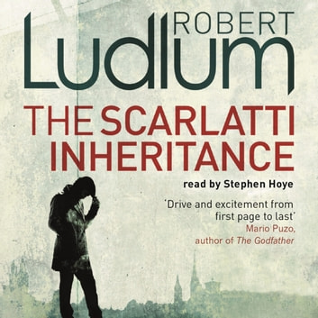 The Scarlatti Inheritance - Action, adventure, espionage and suspense from the master storyteller audiobook by Robert Ludlum