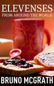 Elevenses from Around the World ebook by Bruno McGrath