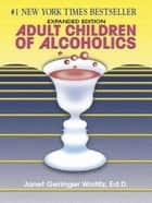 Adult Children of Alcoholics ebook by Janet G. Woititz