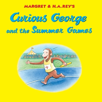 Curious George and the Summer Games ebook by H. A. Rey