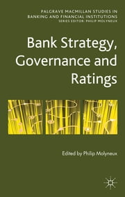 Bank Strategy, Governance and Ratings ebook by Philip Molyneux