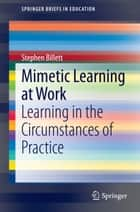 Mimetic Learning at Work ebook by Stephen Billett