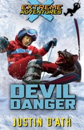 Devil Danger - Extreme Adventures ebook by Justin D'Ath