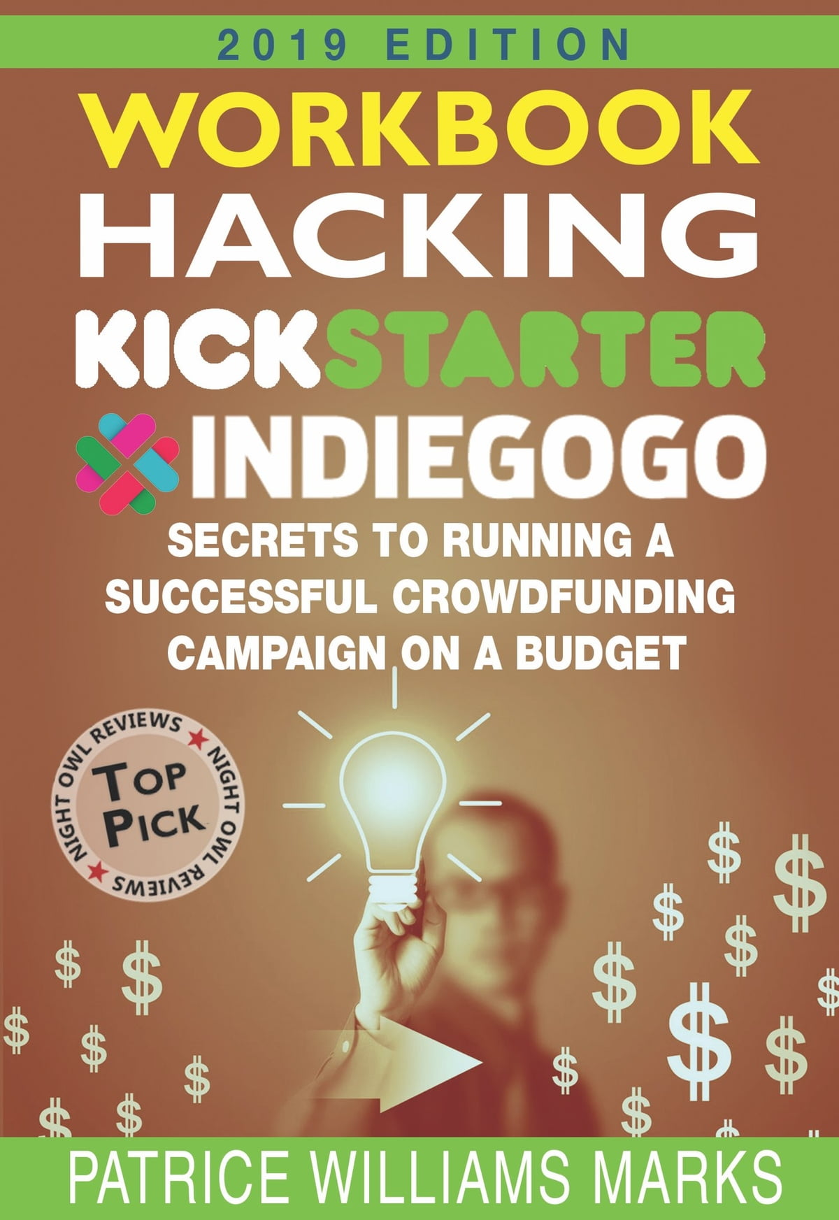 WORKBOOK: Hacking Kickstarter, Indiegogo: How to Raise Big Bucks in 30  Days: Secrets to Running a Successful Crowdfunding Campaign on a Budget  ebook