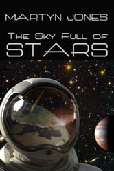 The Sky Full of Stars ebook by Martyn Kinsella-Jones,Martyn Jones