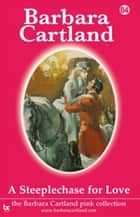 A Steeplechase For Love ebook by Barbara Cartland