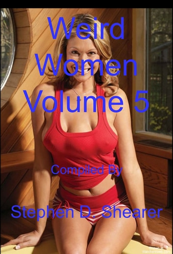 Weird Women Volume 05 ebook by Stephen Shearer