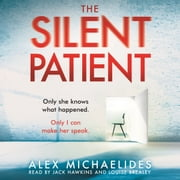 The Silent Patient - The Richard and Judy bookclub pick and Sunday Times Bestseller audiobook by Alex Michaelides