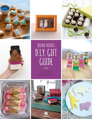 Quirk Books D.I.Y. Gift Guide - Curated by Quirk D.I.Y. eBook by Quirk D.I.Y.