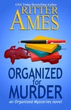 Organized for Murder - Organized Mysteries, #1 eBook by Ritter Ames