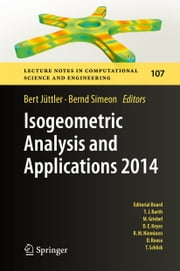Isogeometric Analysis and Applications 2014 ebook by Bert Jüttler,Bernd Simeon