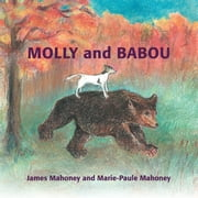 Molly and Babou ebook by James Mahoney; Marie-Paule Mahoney