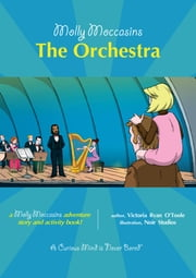 The Orchestra - Molly Moccasins ebook by Victoria Ryan O'Toole
