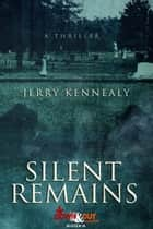 Silent Remains ebook by Jerry Kennealy