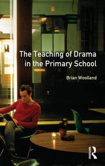 Teaching of drama in the primary school the ebook by brian george teaching of drama in the primary school the ebook by brian george woolland fandeluxe Gallery