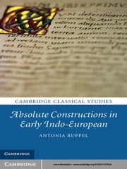 Absolute Constructions in Early Indo-European ebook by Antonia Ruppel
