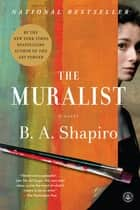 The Muralist ebook by B. A. Shapiro