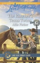 The Rancher's Texas Twins ebook by Allie Pleiter