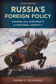Russia's Foreign Policy - Change and Continuity in National Identity ebook by Andrei P. Tsygankov