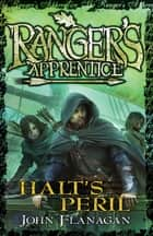Ranger's Apprentice 9: Halt's Peril ebook by