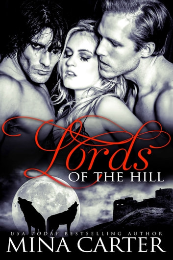 Lords of the Hill  (Paranormal Shapeshifter Romance) ebook by Mina Carter
