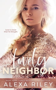 Lovely Neighbor ebook by Alexa Riley