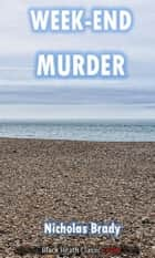 Week-End Murder - An Ebenezer Buckle Mystery ebook by Nicholas Brady